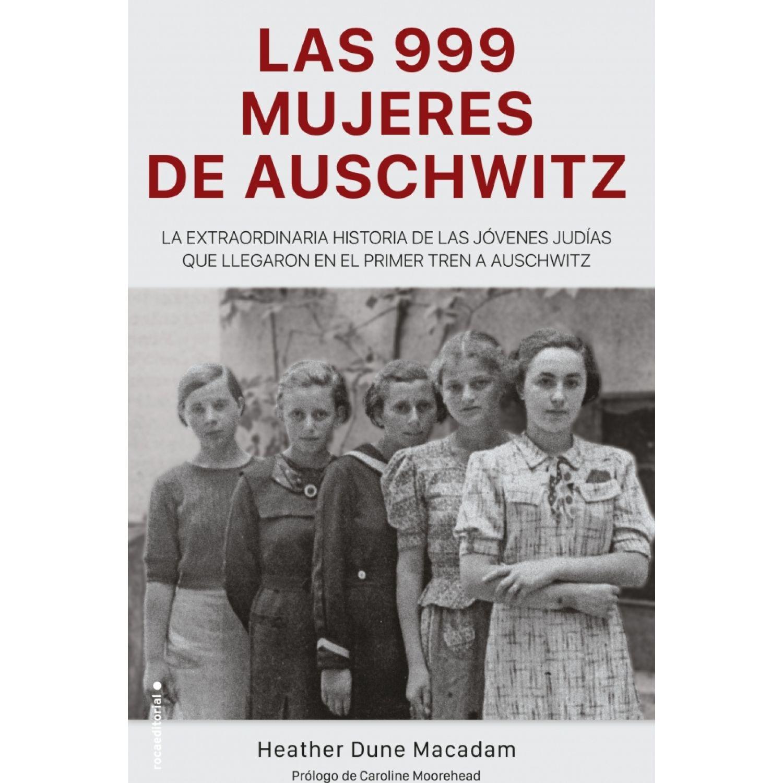 ROCA EDITORIAL Las 999 Mujeres De Auschwitz Sin color Memorias