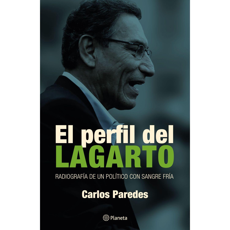 EDITORIAL PLANETA El Perfil Del Lagarto MULTICOLOR Política y gobierno